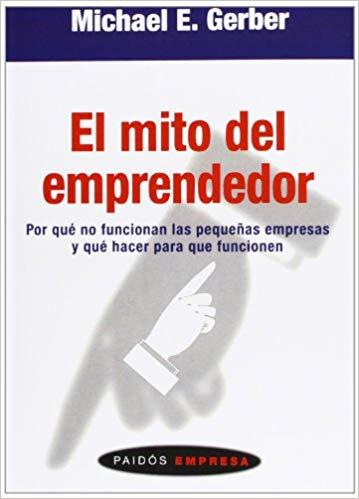 Formas de autoempleo: el mito del emprendedor, de Michael E Gerber